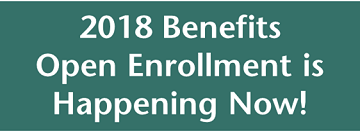 2018 Benefits Open Enrollment Happening Now!